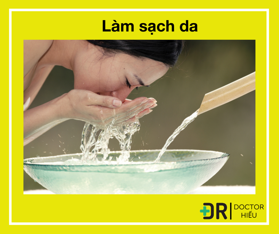 Rửa mặt sạch  - bác sĩ hiếu