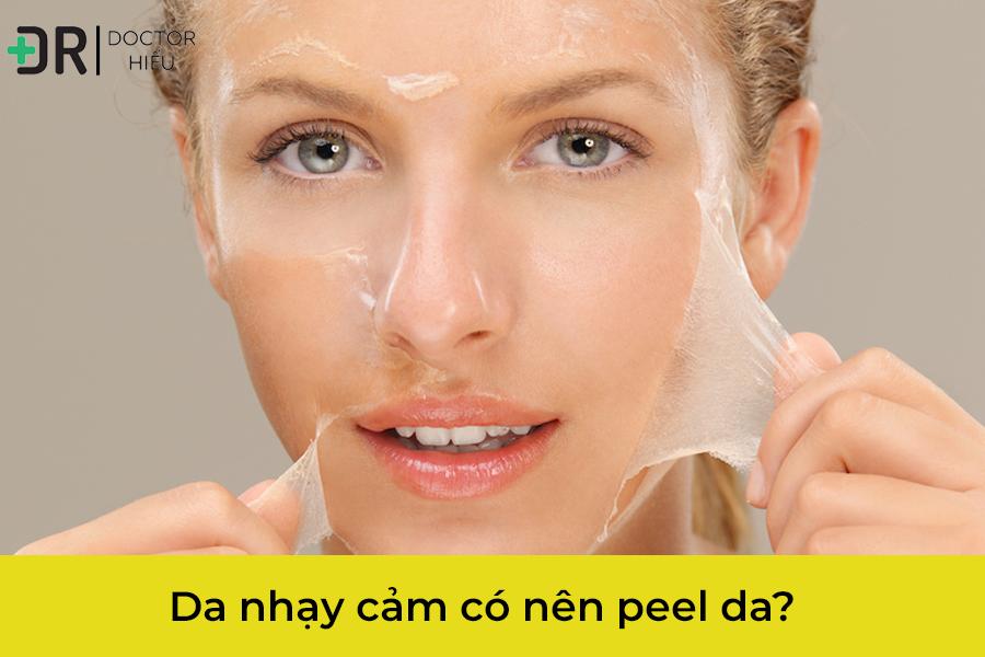 Không nên peel da với da nhạy cảm