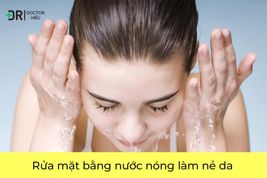 Sai lầm trong chăm sóc da là rửa mặt bằng nước nóng