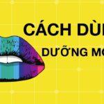 Cách chăm sóc môi từ bác sĩ Hiếu