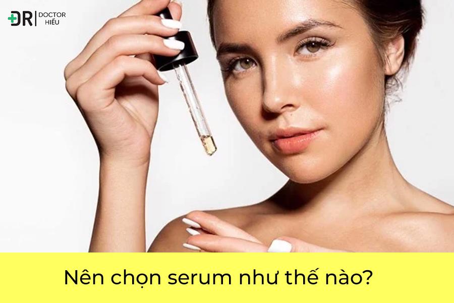 Nên chọn serum như thế nào